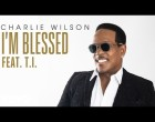 Im Blessed ft. T.I.  Charlie Wilson