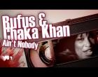 Rufus  Chaka Khan  Aint Nobody