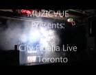 City Fidelia Live from Toronto