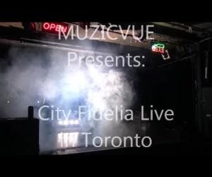 City Fidelia Live from Toronto