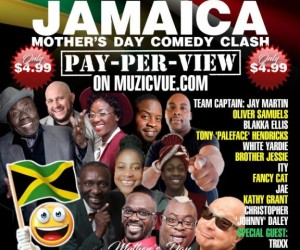 JAMAICA TEAM  MOTHER'S DAY COMEDY CLASH.